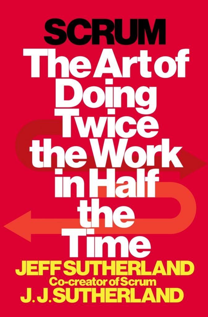 Pasos para entender la agilidad organizacional: Gestión - Libro Scrum  de Jeff Sutherland